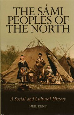 The Sami Peoples of the North: A Social and Cultural History                                                                                                                                                                                 More
