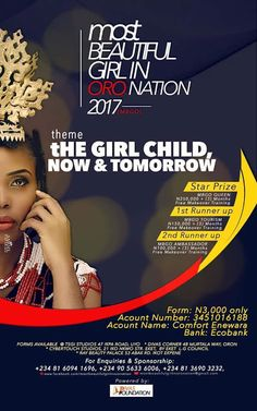 MOST BEAUTIFUL GIRL IN ORO PAGEANT 2017   The beauty pageantry is aimed at celebrating the intellects that abound among the youths (young Girls) of Oro with focus mainly on projecting a mental re-orientation and mutual participation in the development of