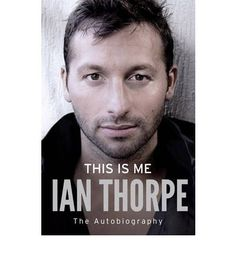 This is Me: The Autobiography .Ian Thorpe .  The best book I've ever read
