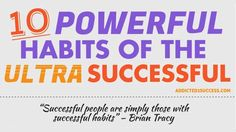 Achieve your life goals with 10 powerful habits ultra successful people use and change your life.