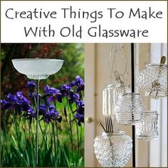 Dishfunctional Designs: Creative Things To Make With Old Crystal & Glassware