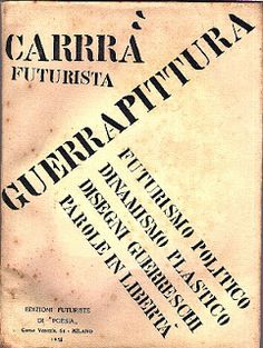 Carlo Carrà, Guerrapittura (War-Painting), 1915.  Guerrapittura, published shortly before Italy entered World War I in Spring 1915. This was the last  Futurist work by Carrà.