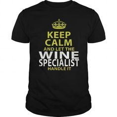 WINE SPECIALIST Keep Calm And Let Me Handle It T Shirts, Hoodies. Check price ==► https://www.sunfrog.com/LifeStyle/WINE-SPECIALIST--keep-calmp-Black-Guys.html?41382