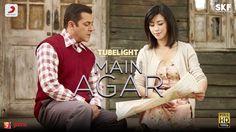 Tubelight – Main Agar   Salman Khan   Pritam   Atif Aslam  Kabir Khan