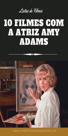 10 filmes com a atriz Amy Adams. #filmes