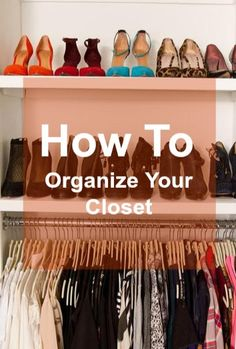 I like the idea of adding extra shelves above my rods to display my dress shoes. Read on for amazing tips on how to organize your closet! Closet Bedroom, Closet Space, Master Closet, My New Room, My Room, Organizar Closets, How To Organize Your Closet, How To Have Style, Dandy