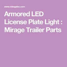 Armored LED License Plate Light : Mirage Trailer Parts