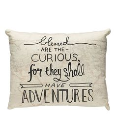 Look what I found on #zulily! 'Have Adventures' Throw Pillow by Collins #zulilyfinds