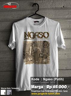 "READY STOCK ""Kaos Ngaso""   cotton combed 30s   putih dan abu-abu misty   S, M, L, XL   IDR 65.000   Melayani pengiriman ke seluruh Indonesia   Info pemesanan : SMS : 0877.3862.6309   BBM : 52820605"