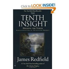 The Tenth Insight: Holding the Vision (Celestine Prophecy), by james redfield // own, but haven't read yet