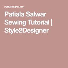 Patiala Salwar Sewing Tutorial   Style2Designer