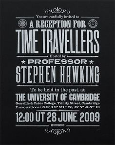 Stephen Hawkings Time Travel Experiment. I'd like to go to this lovely gathering...