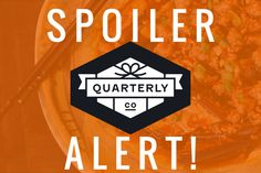 Find out what's in my next Quarterly box...