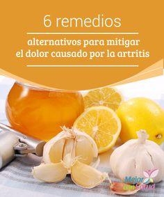 6 remedios alternativos para mitigar el dolor causado por la artritis  La artritis es una enfermedad crónica que causa inflamación, deformidad y rigidez en una o varias articulaciones.