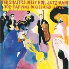 Ted Shafer's Jelly R - Toe-Tapping Dixieland Jazz-Volume 2