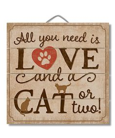 Look what I found on #zulily! Brown & Black 'All You Need Is Love And A Cat' Wood Wall Art #zulilyfinds