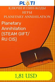 Planetary Annihilation (STEAM GIFT/ RU CIS) Ключи и пин-коды Игры Planetary Annihilation
