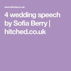 4 wedding speech by Sofia Berry | hitched.co.uk
