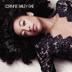 Is This Love Corinne Bailey Rae | Format: MP3 Music, http://www.amazon.com/dp/B0041MCXMQ/ref=cm_sw_r_pi_dp_nu7tqb1H4B5T8