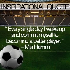 Mia Hamm Shares Her Motivation to Be a Better Soccer Player. #Motivation #Inspiration
