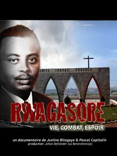 RWAGASORE - Justine Bitagoye - Pascal Capotin,  Burundi , 2012, 52 min