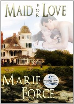 Maid for Love (The McCarthys of Gansett Island #1) by Marie Force *Mac and Maddie*