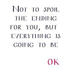 It's gonna be OK ! :)