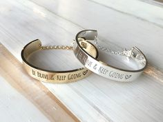 Be brave and keep going engraving bangle. Perfect for stacking or by itself. Feel beautiful everyday!  Bracelet is totally adjustable and should fit most wrists.