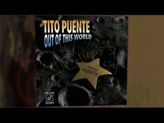 Tito Puente, OUT OFF THIS WORLD CD MIX