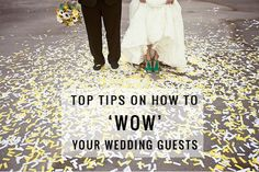 Wedding Planning Tips: How To 'Wow' Your Wedding Guests by @Emma of Dreams