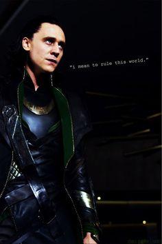 """I am Loki, and I am burdened with glorious purpose."""