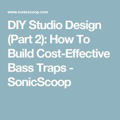 DIY Studio Design (Part 2): How To Build Cost-Effective Bass Traps - SonicScoop Bass Trap, Good To Know, Studio Design, Building, Diy, Tech, Rooms, Tecnologia, Quartos