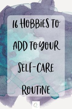 16 Hobbies to Add to Your Self-Care Routine - We all know that self-care can take so many different forms – a soothing bubble bath, an evening - Easy Hobbies, Hobbies For Women, Release Stress, Netflix, Self Care Routine, Best Self, Self Esteem, How To Relieve Stress, Self Improvement
