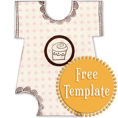 FREE: Onesie Template Make it to your own style,  decorate it with lace, ricrack trim, scrapbook paper, florals, plaid etc... pink, yellow, blue, mint green ....