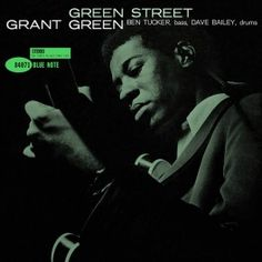 Grant Green Green Street LP Vinil 180gr 33rpm Music Matters Edição Limitada Blue Note Kevin Gray USA - Vinyl Gourmet