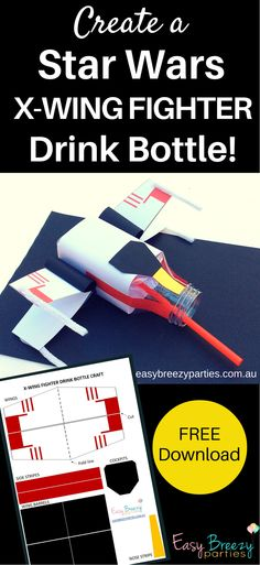How cool is this? Turn your kid's drink bottle into an X-Wing fighter from Star Wars. Perfect kids craft activity! Free download at http://easybreezyparties.com.au/party-inspiration-and-ideas/item/136-make-a-star-wars-x-wing-fighter-drink-bottle.html #easybreezyparties