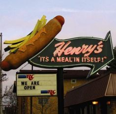 Henry's 'It's a Meal in Itself' ~ Retro Neon Sign. Love the Huge Hot Dog with French Fries and Mustard as toppings!!!!