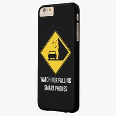 iPhone 6 Plus Cases | Watch for Falling Smart Phones Road Sign iPhone 6 Plus Case