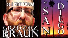 Grzegorz Braun w San Diego cz.I: PRELEKCJA