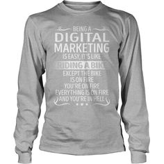 Being a Digital Marketing like Riding a Bike Job Title TShirt #gift #ideas #Popular #Everything #Videos #Shop #Animals #pets #Architecture #Art #Cars #motorcycles #Celebrities #DIY #crafts #Design #Education #Entertainment #Food #drink #Gardening #Geek #Hair #beauty #Health #fitness #History #Holidays #events #Home decor #Humor #Illustrations #posters #Kids #parenting #Men #Outdoors #Photography #Products #Quotes #Science #nature #Sports #Tattoos #Technology #Travel #Weddings #Women