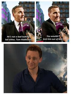Tom Hiddleston | Obvious statement is obvious. | Chris knows what he's talking about.