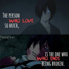 Noragami || ¨The person who love so much, is the one who ends being broken.¨