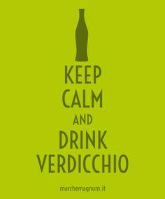 KEEP CALM AND DRINK VERDICCHIO