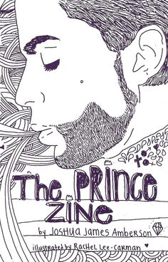 The Prince Zine - A two-year long, 60 page research zine about the artist currently known as Prince. Need this asap.