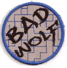 "Embroidered patch inspired by the first (Christopher Eccleston) season of the new ""Doctor Who,"" featuring a graffiti-style ""Bad Wolf"" logo. $7.00"