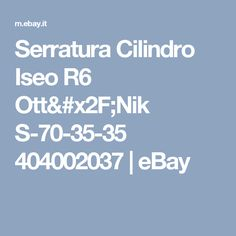 Serratura Cilindro Iseo R6 Ott/Nik S-70-35-35 404002037 | eBay