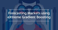 Forecasting Markets using Gradient Boosting (XGBoost)