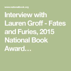 Interview with Lauren Groff - Fates and Furies, 2015 National Book Award…