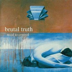 Brutal Truth - Need To Control: buy Cass, Album at Discogs