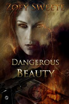Book cover - Dangerous Beauty by Zoey Sweete by CathleenTarawhiti on deviantART